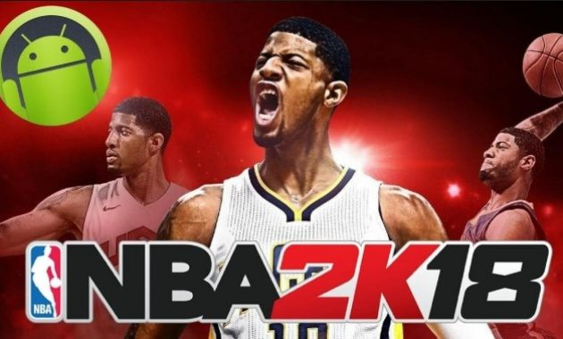 niscaya kau sudah tahu arah perbincangannya ialah olahraga basket [60MB] NBA 2K18 PPSSPP ISO/CSO Free Download